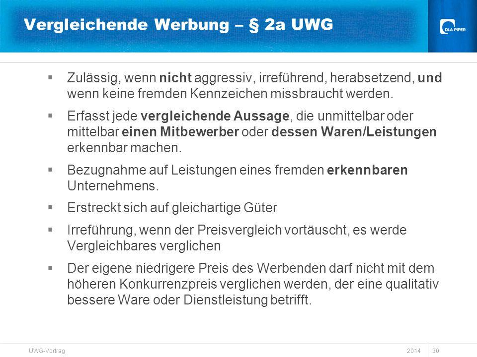 2014 UWG-Vortrag 30 Vergleichende Werbung – § 2a UWG  Zulässig, wenn nicht aggressiv, irreführend, herabsetzend, und wenn keine fremden Kennzeichen m