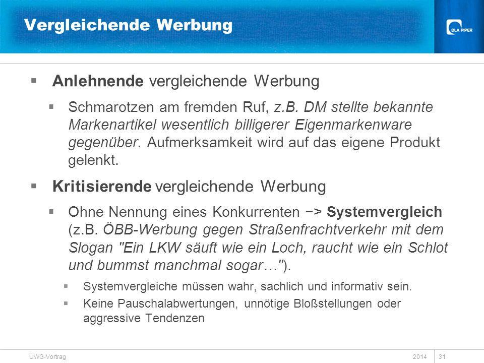 2014 UWG-Vortrag 31 Vergleichende Werbung  Anlehnende vergleichende Werbung  Schmarotzen am fremden Ruf, z.B. DM stellte bekannte Markenartikel wese