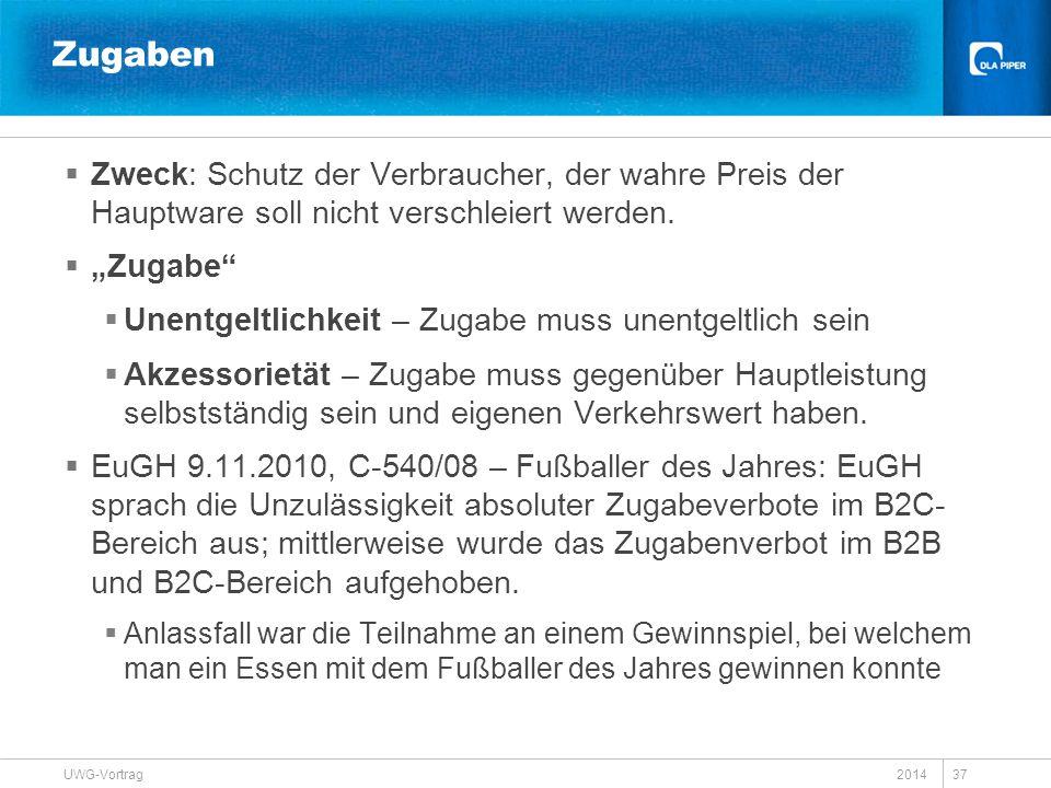 """2014 UWG-Vortrag 37 Zugaben  Zweck: Schutz der Verbraucher, der wahre Preis der Hauptware soll nicht verschleiert werden.  """"Zugabe""""  Unentgeltlichk"""