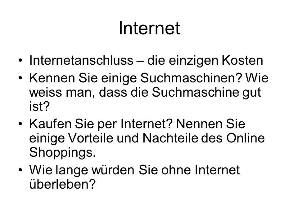 Internet Internetanschluss – die einzigen Kosten Kennen Sie einige Suchmaschinen? Wie weiss man, dass die Suchmaschine gut ist? Kaufen Sie per Interne