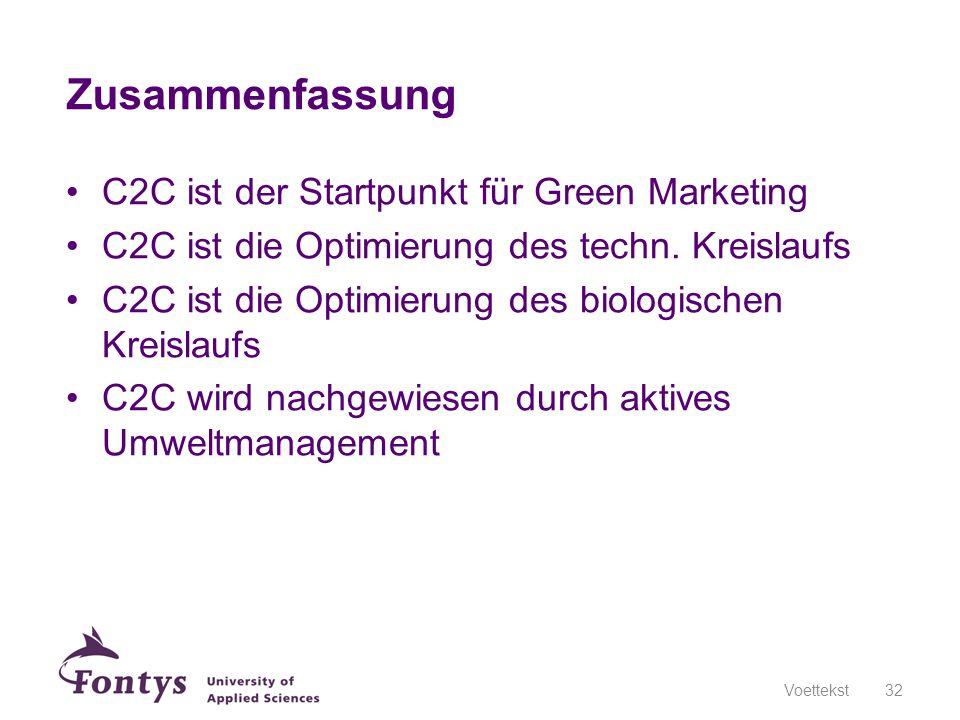 Zusammenfassung C2C ist der Startpunkt für Green Marketing C2C ist die Optimierung des techn. Kreislaufs C2C ist die Optimierung des biologischen Krei
