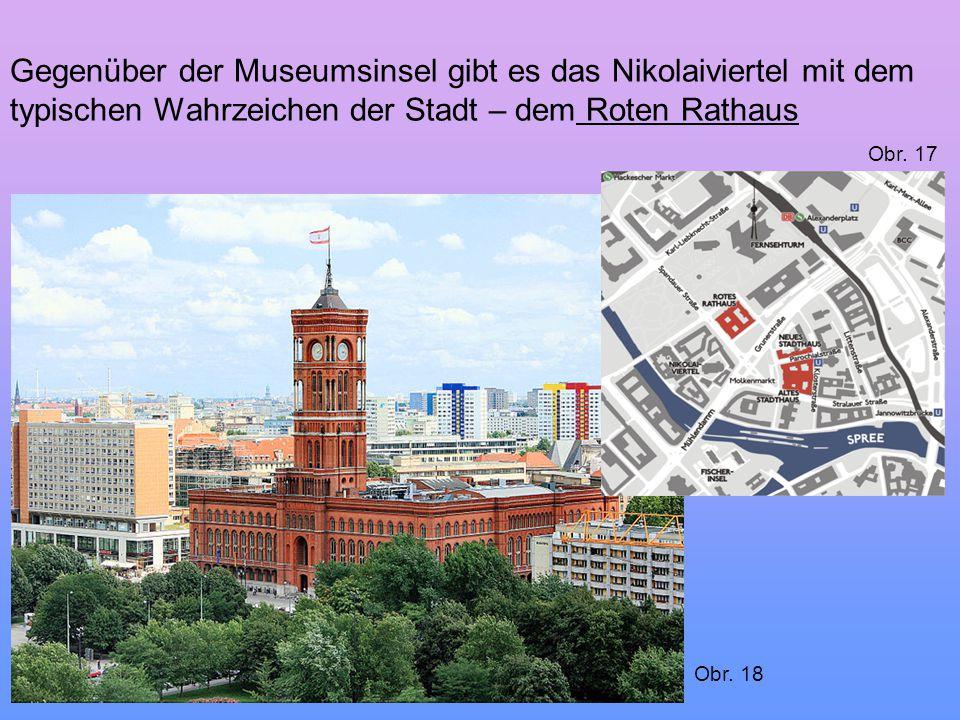 Gegenüber der Museumsinsel gibt es das Nikolaiviertel mit dem typischen Wahrzeichen der Stadt – dem Roten Rathaus Obr. 17 Obr. 18