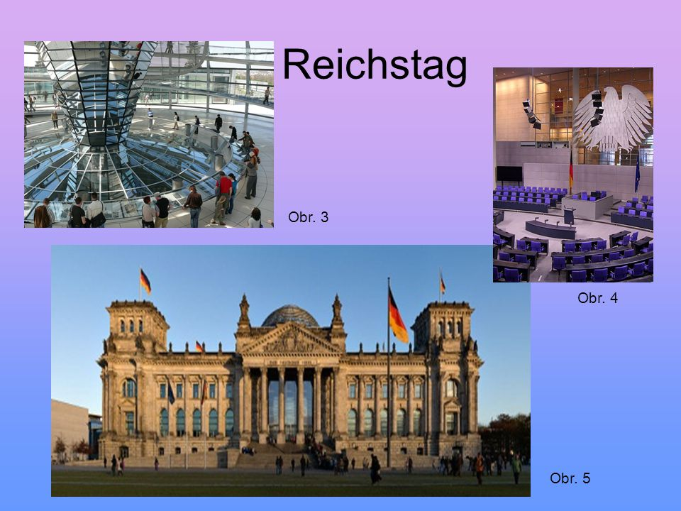 Reichstag Obr. 3 Obr. 4 Obr. 5