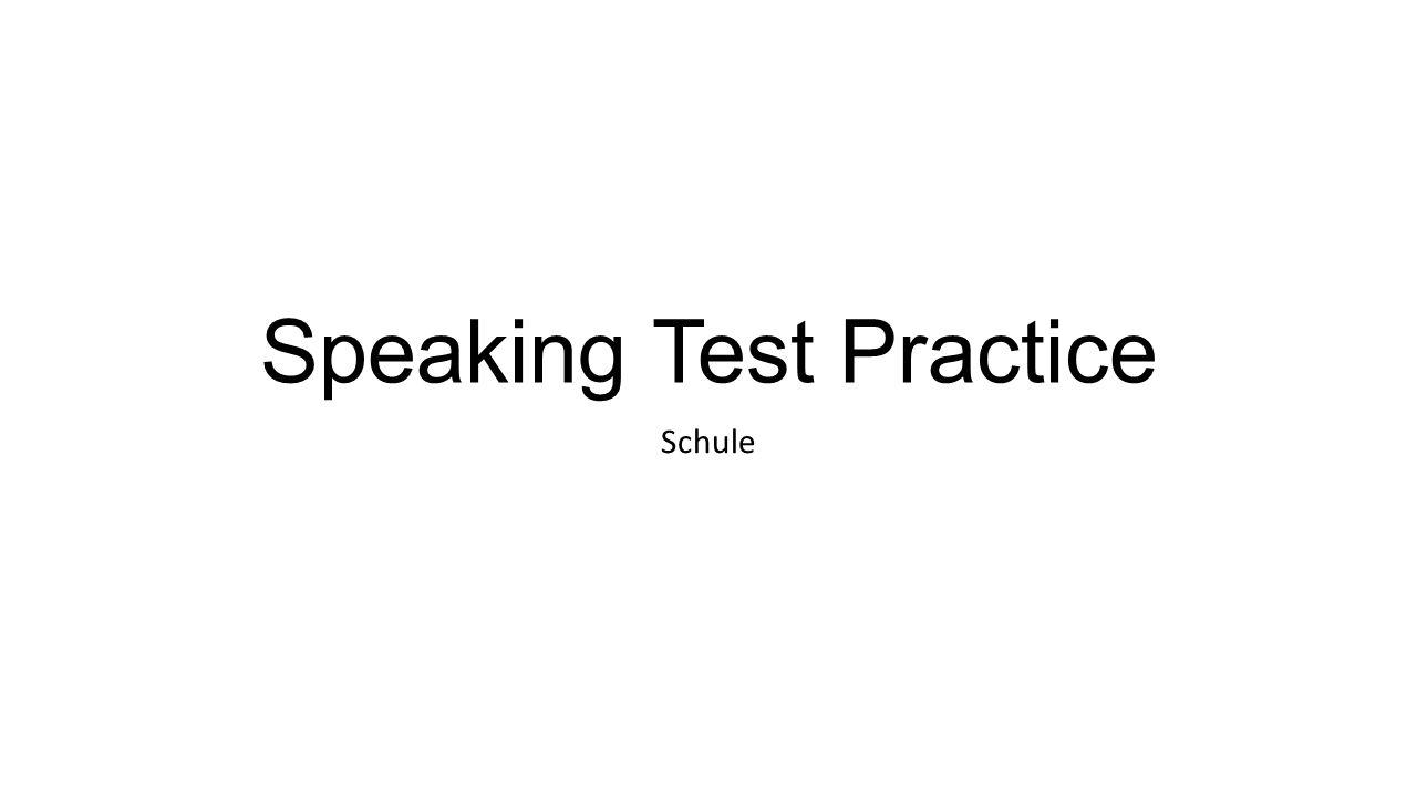 Speaking Test Practice Schule