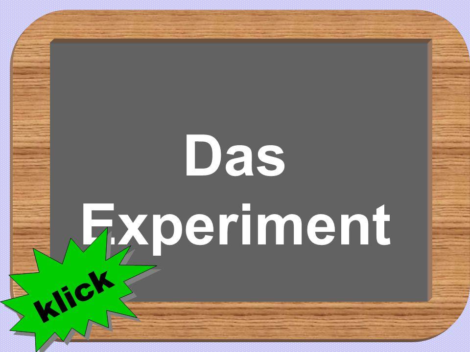 Powerpoints bestellen-Mail an fun-mail-4-u-subscribe@domeus.de Das Experiment klick