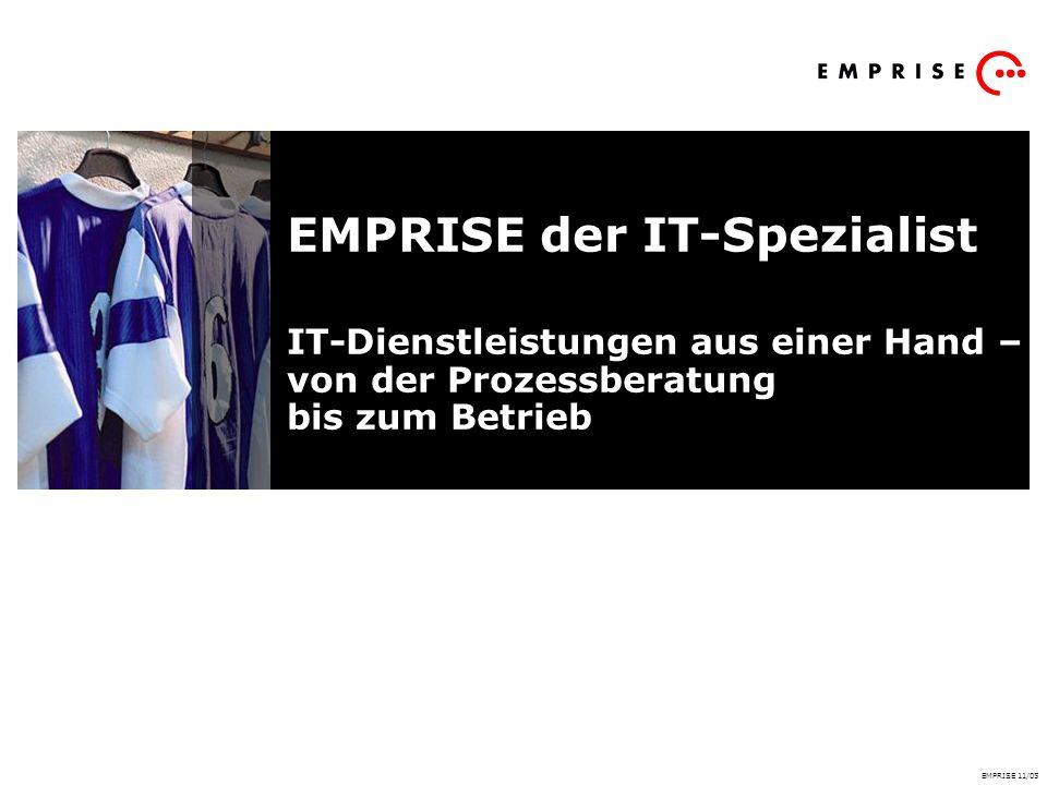 EMPRISE der IT-Spezialist IT-Dienstleistungen aus einer Hand – von der Prozessberatung bis zum Betrieb EMPRISE 11/05