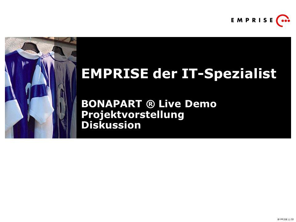 EMPRISE der IT-Spezialist BONAPART ® Live Demo Projektvorstellung Diskussion EMPRISE 11/05