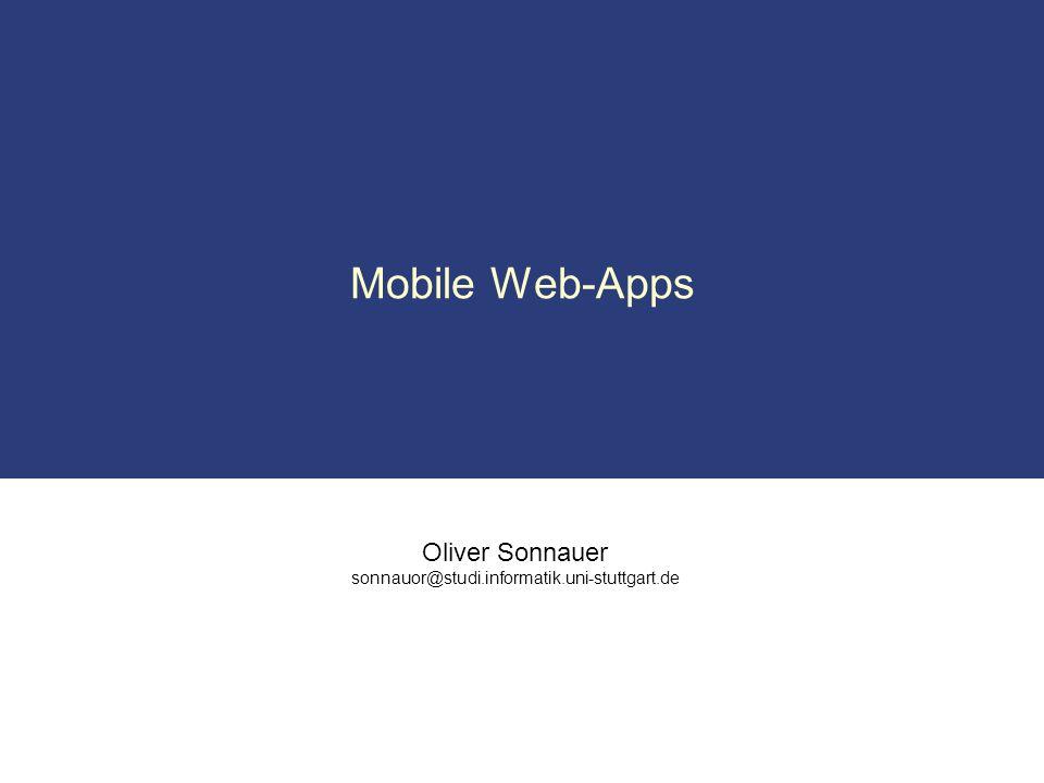 Oliver Sonnauer sonnauor@studi.informatik.uni-stuttgart.de Mobile Web-Apps