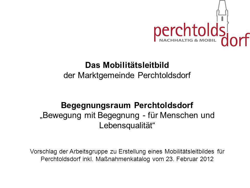 """Das Mobilitätsleitbild der Marktgemeinde Perchtoldsdorf Begegnungsraum Perchtoldsdorf """"Bewegung mit Begegnung - für Menschen und Lebensqualität"""" Vorsc"""