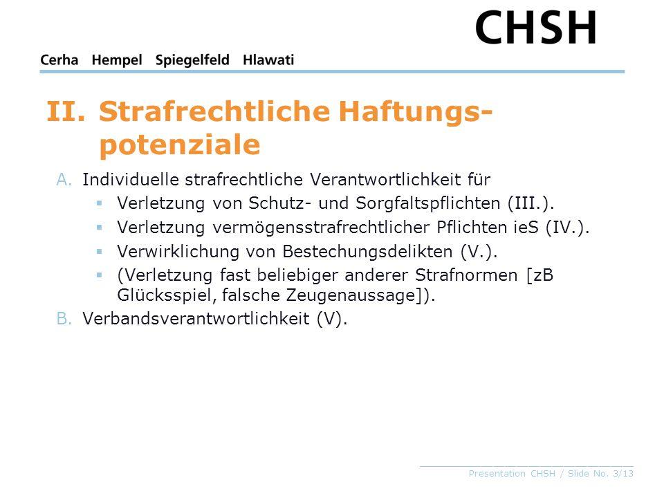 _____________________________________ Presentation CHSH / Slide No. 3/13 II.Strafrechtliche Haftungs- potenziale A.Individuelle strafrechtliche Verant