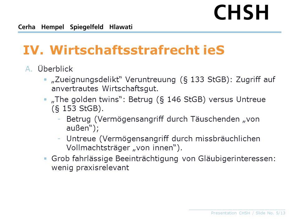 """_____________________________________ Presentation CHSH / Slide No. 5/13 IV.Wirtschaftsstrafrecht ieS A.Überblick  """"Zueignungsdelikt"""" Veruntreuung (§"""