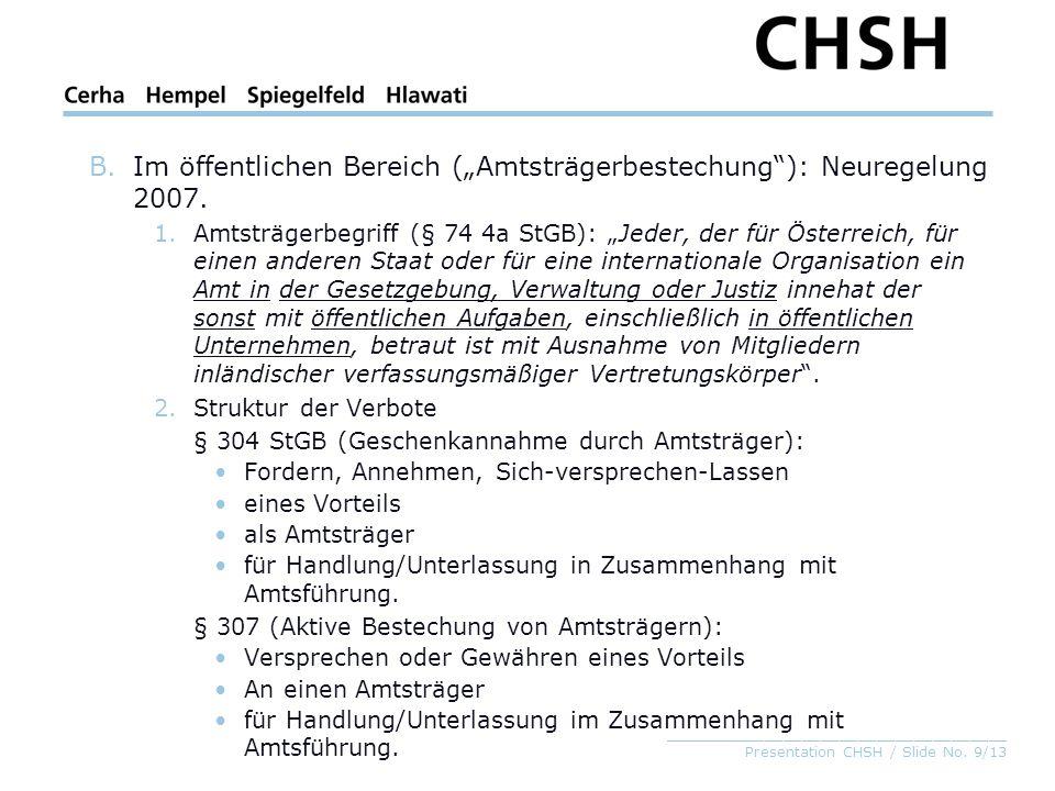 """_____________________________________ Presentation CHSH / Slide No. 9/13 B.Im öffentlichen Bereich (""""Amtsträgerbestechung""""): Neuregelung 2007. 1.Amtst"""