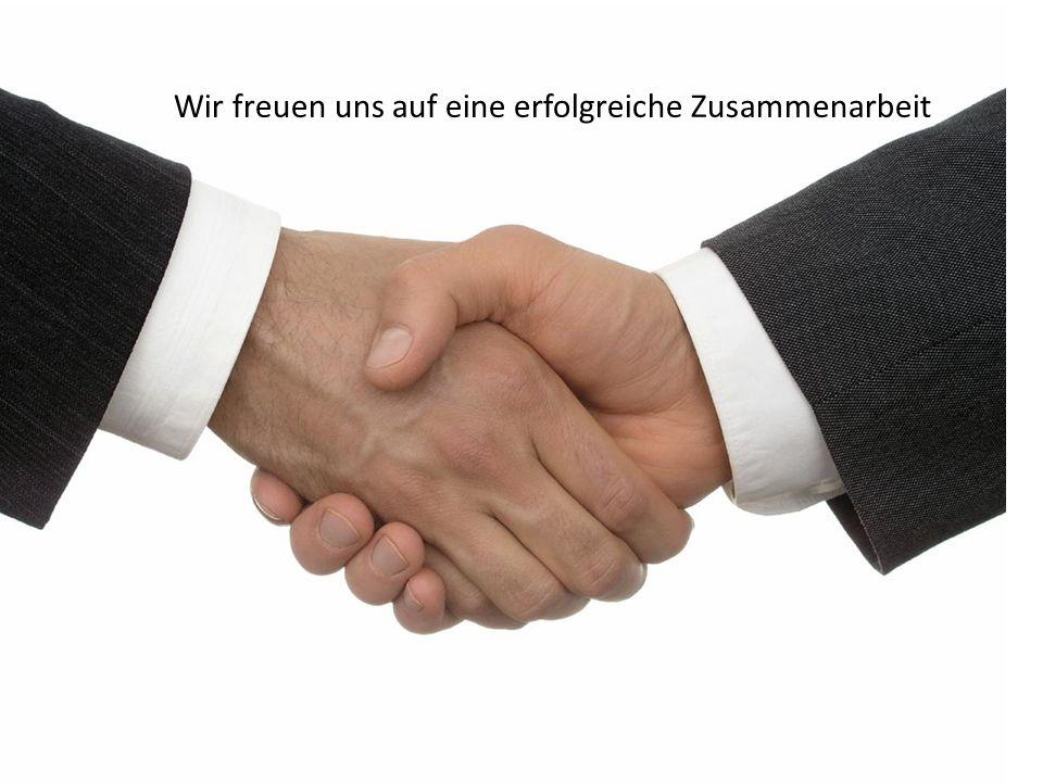 Wir freuen uns auf eine erfolgreiche Zusammenarbeit