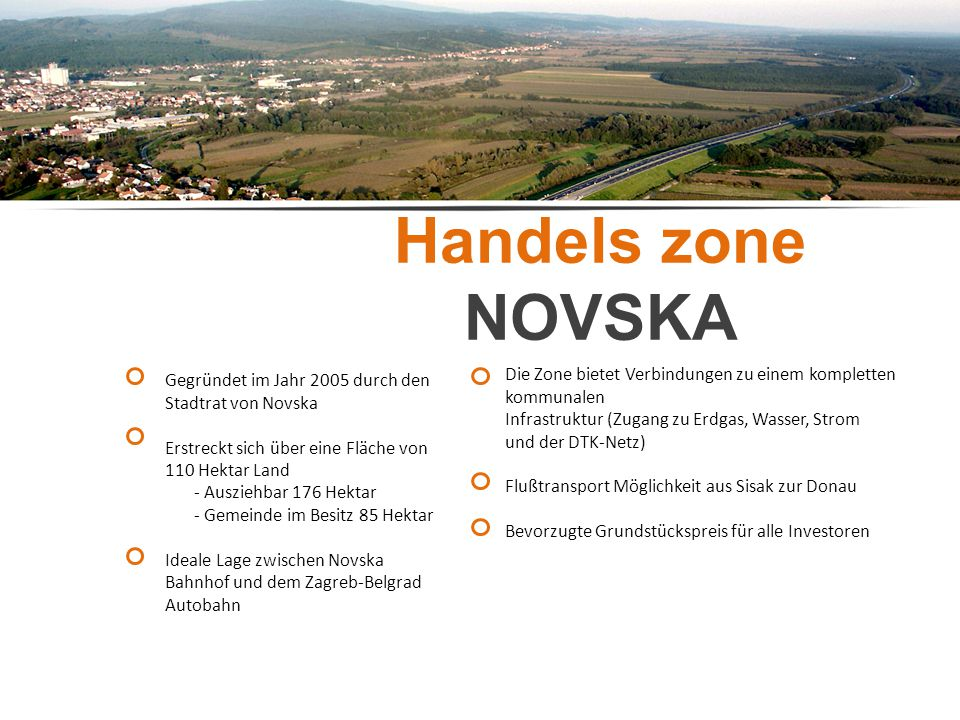 Business zone NOVSKA Novska Bussines zone NOVSKA Highway d4 Zagreb - Belgrade Railway Zagreb - Belgrade