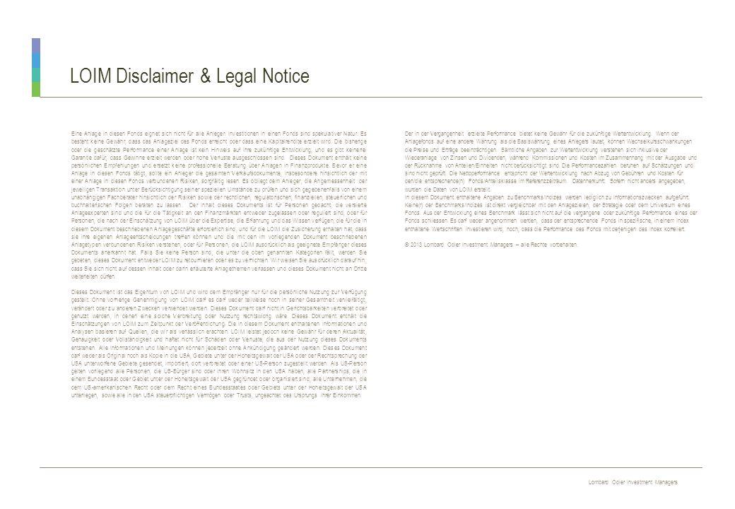 Lombard Odier Investment Managers R E S T R I C T E D LOIM Disclaimer & Legal Notice Eine Anlage in diesen Fonds eignet sich nicht für alle Anleger. I