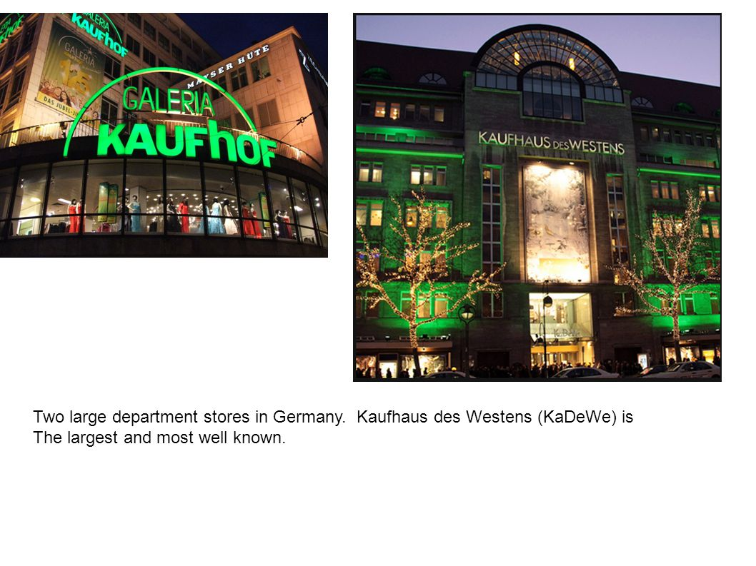 Two large department stores in Germany.