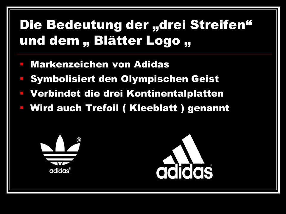"""Die Bedeutung der """"drei Streifen"""" und dem """" Blätter Logo """"  Markenzeichen von Adidas  Symbolisiert den Olympischen Geist  Verbindet die drei Kontin"""