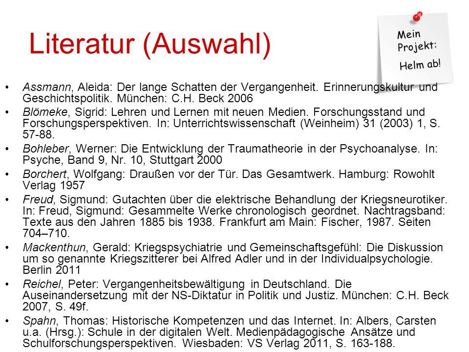 Mein Projekt: Helm ab.Literatur (Auswahl) Assmann, Aleida: Der lange Schatten der Vergangenheit.