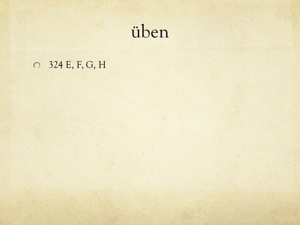 üben 324 E, F, G, H