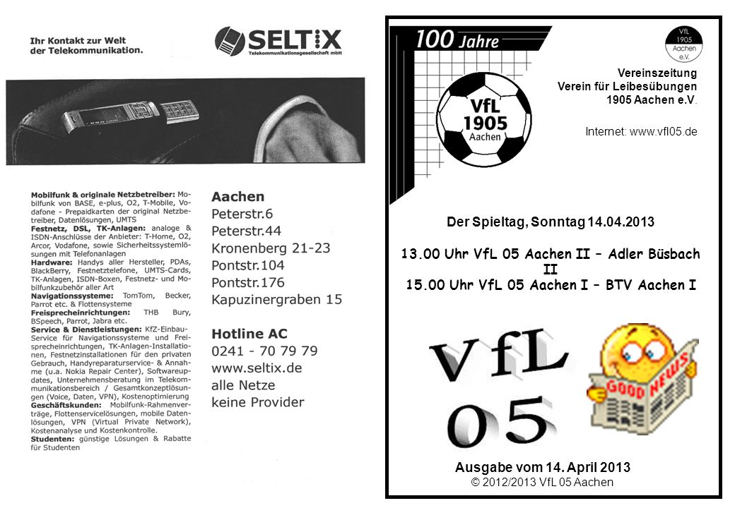 Ausgabe vom 14. April 2013 © 2012/2013 VfL 05 Aachen Vereinszeitung Verein für Leibesübungen 1905 Aachen e.V. Internet: www.vfl05.de Der Spieltag, Son