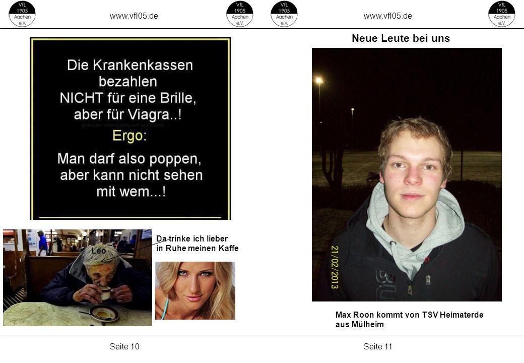 www.vfl05.de Seite 11Seite 10 ZEICHENERKLÄRUNG Erzeugt: 04.05.2011 04:33 Neue Leute bei uns Max Roon kommt von TSV Heimaterde aus Mülheim Da trinke ic