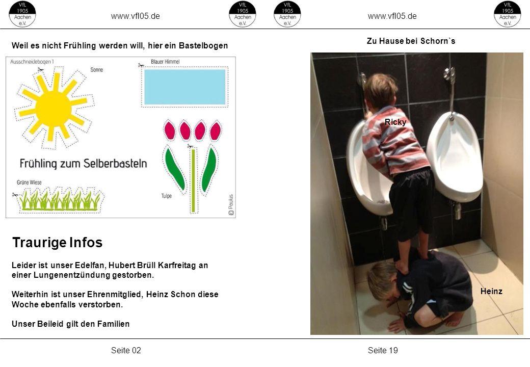 www.vfl05.de Seite 19Seite 02 Weil es nicht Frühling werden will, hier ein Bastelbogen Zu Hause bei Schorn`s Heinz Ricky Traurige Infos Leider ist uns
