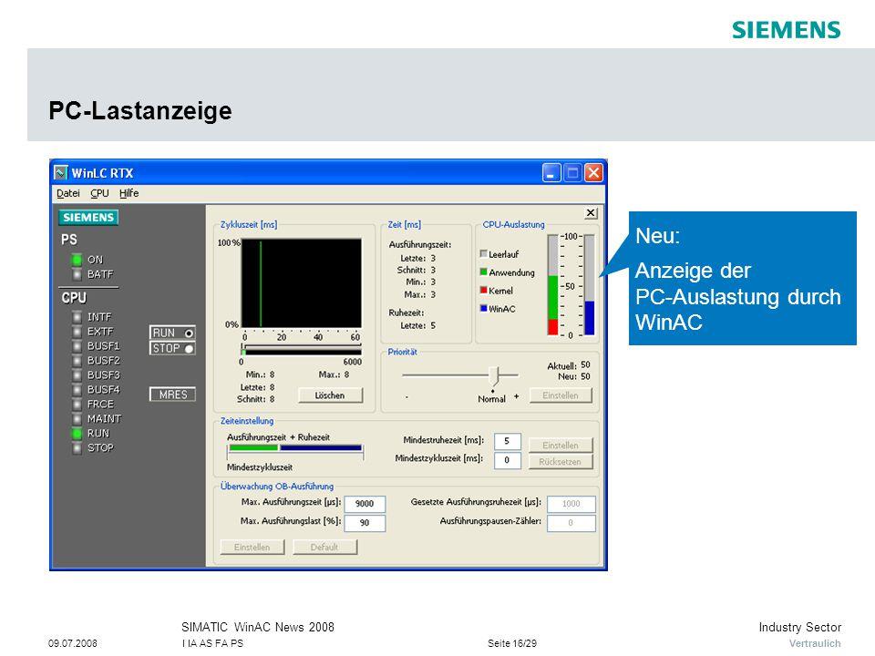 Vertraulich Industry SectorSIMATIC WinAC News 2008 09.07.2008I IA AS FA PSSeite 16/29 PC-Lastanzeige Neu: Anzeige der PC-Auslastung durch WinAC