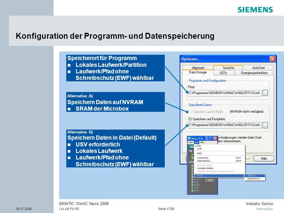 Vertraulich Industry Sector 09.07.2008I IA AS FA PSSeite 17/29 SIMATIC WinAC News 2008 Konfiguration der Programm- und Datenspeicherung Alternative A)