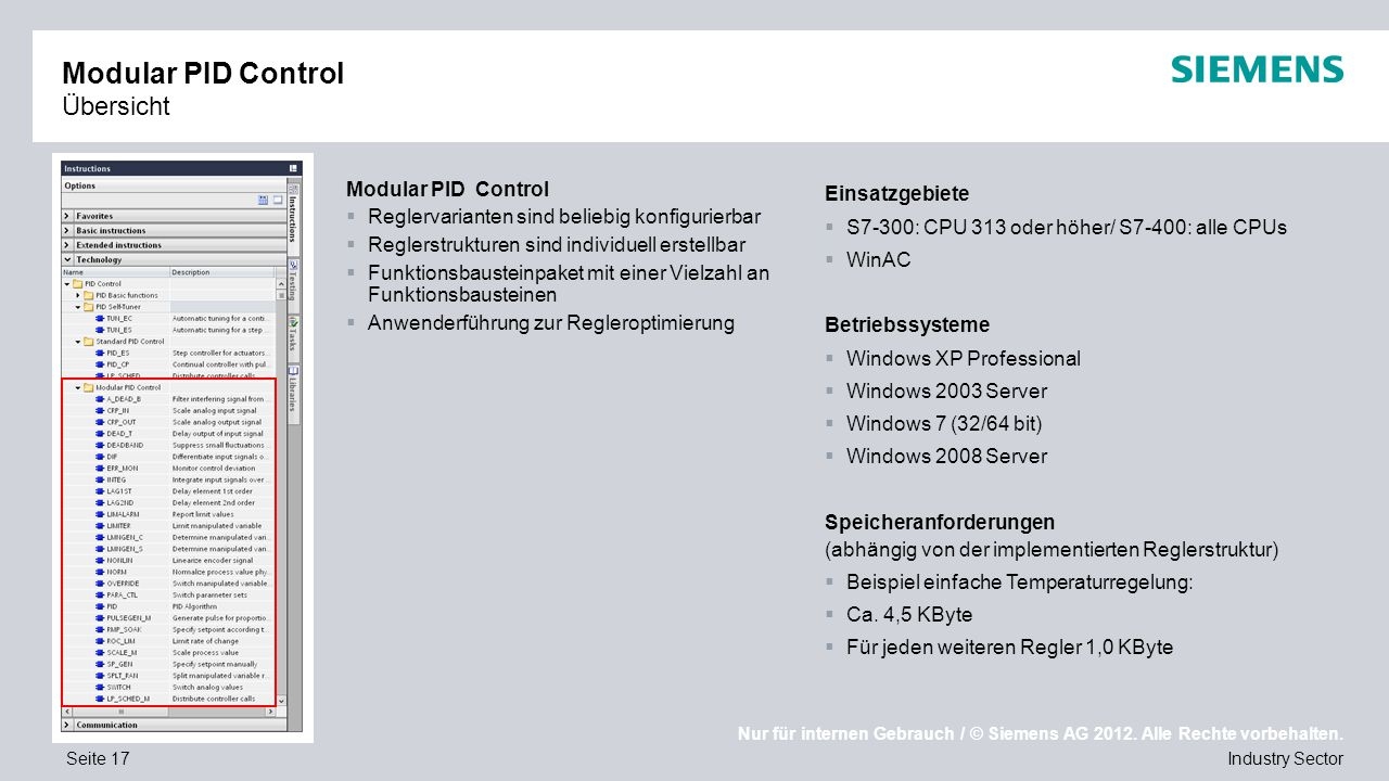 Nur für internen Gebrauch / © Siemens AG 2012. Alle Rechte vorbehalten. Industry SectorSeite 17 Modular PID Control Übersicht Modular PID Control  Re