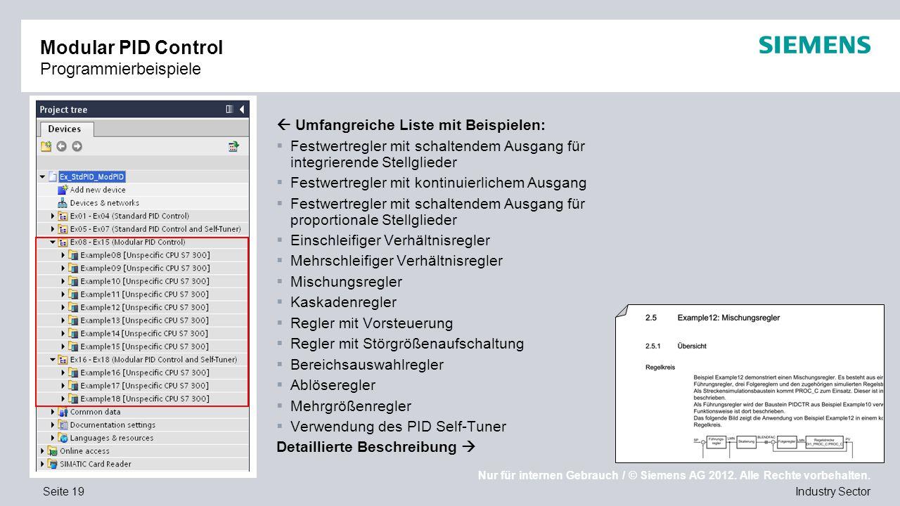 Nur für internen Gebrauch / © Siemens AG 2012. Alle Rechte vorbehalten. Industry SectorSeite 19 Modular PID Control Programmierbeispiele  Umfangreich