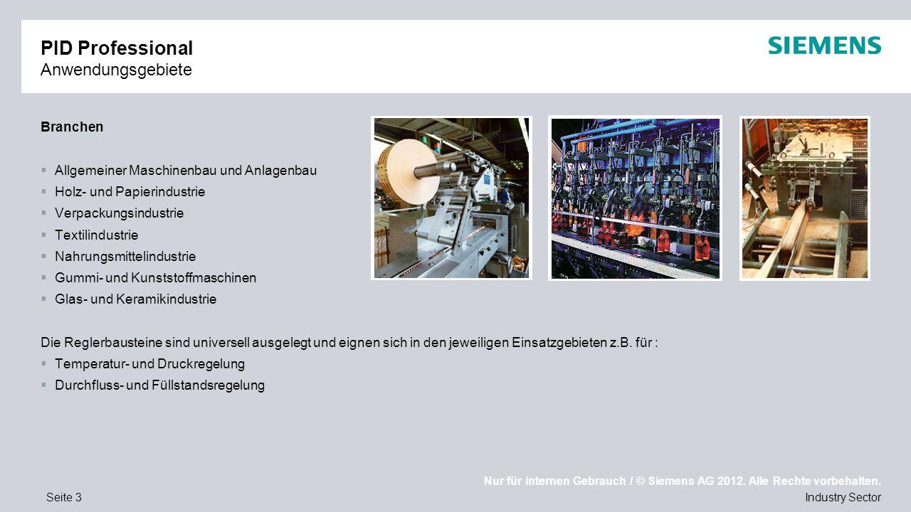 Nur für internen Gebrauch / © Siemens AG 2012. Alle Rechte vorbehalten. Industry SectorSeite 3 PID Professional Anwendungsgebiete Branchen  Allgemein