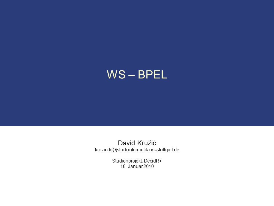 David Kružić kruzicdd@studi.informatik.uni-stuttgart.de Studienprojekt: DecidR+ 18.