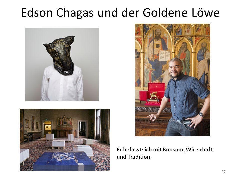 Edson Chagas und der Goldene Löwe Er befasst sich mit Konsum, Wirtschaft und Tradition. 27