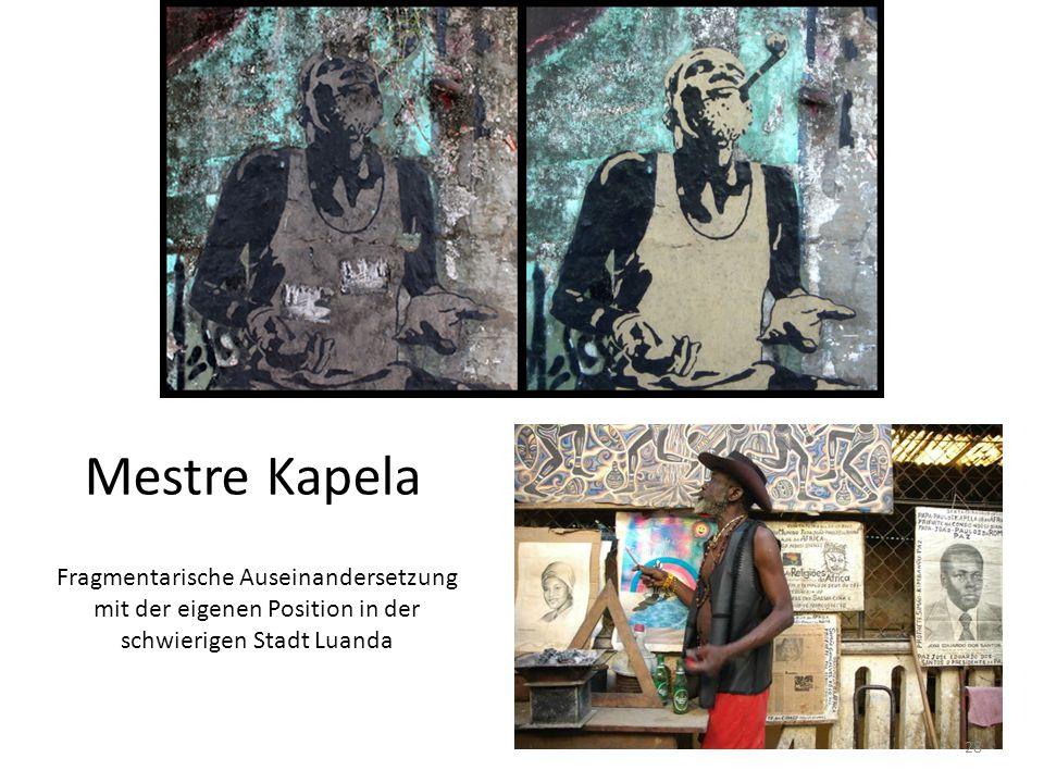 Mestre Kapela Fragmentarische Auseinandersetzung mit der eigenen Position in der schwierigen Stadt Luanda 28