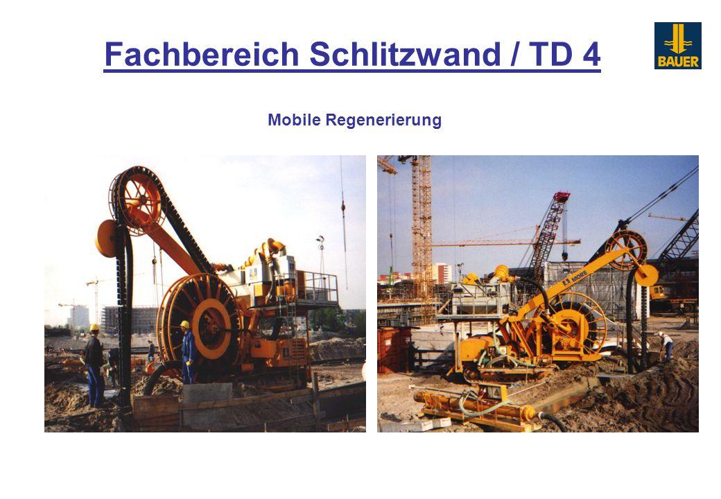 Fachbereich Schlitzwand / TD 4 Mobile Regenerierung
