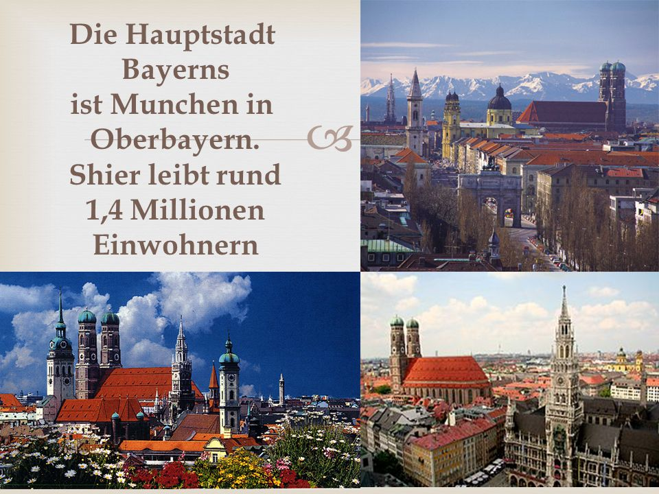  Der Freistaat Bayern ist ein Land im Südosten der Bundesrepublik Deutschland. Er ist das flächengrößte deutsche Bundesland und steht nach der Einwoh