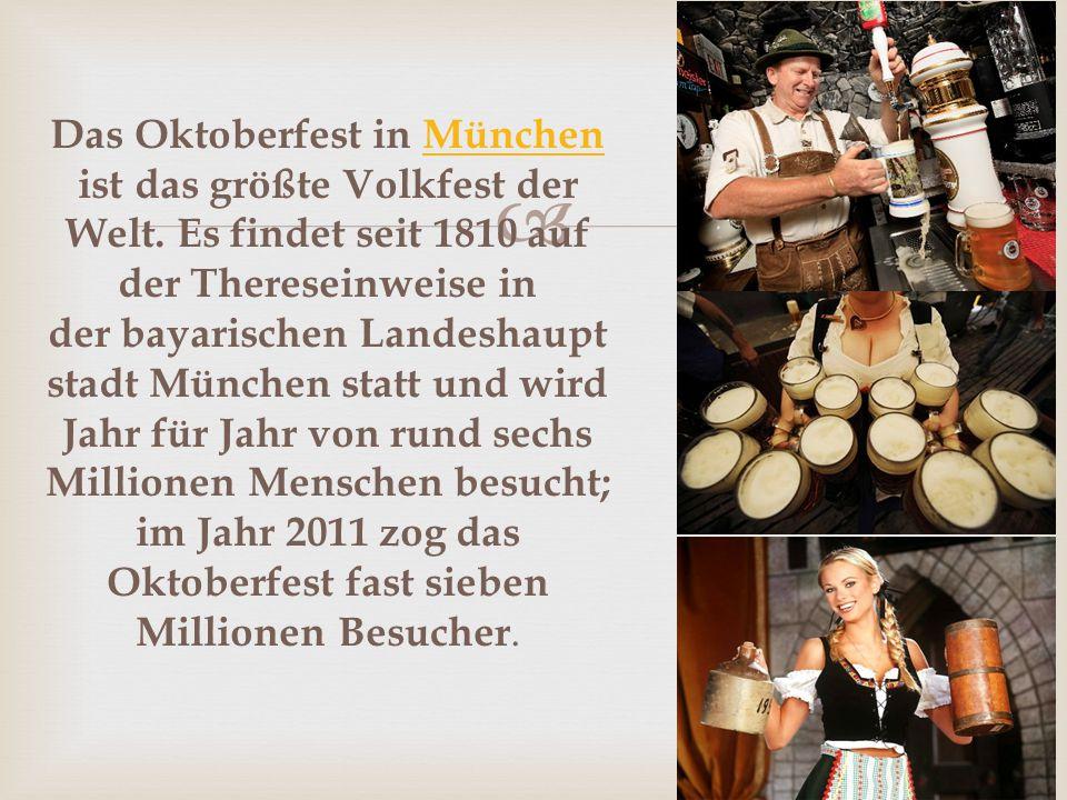  Das Oktoberfest in München ist das größte Volkfest der Welt.