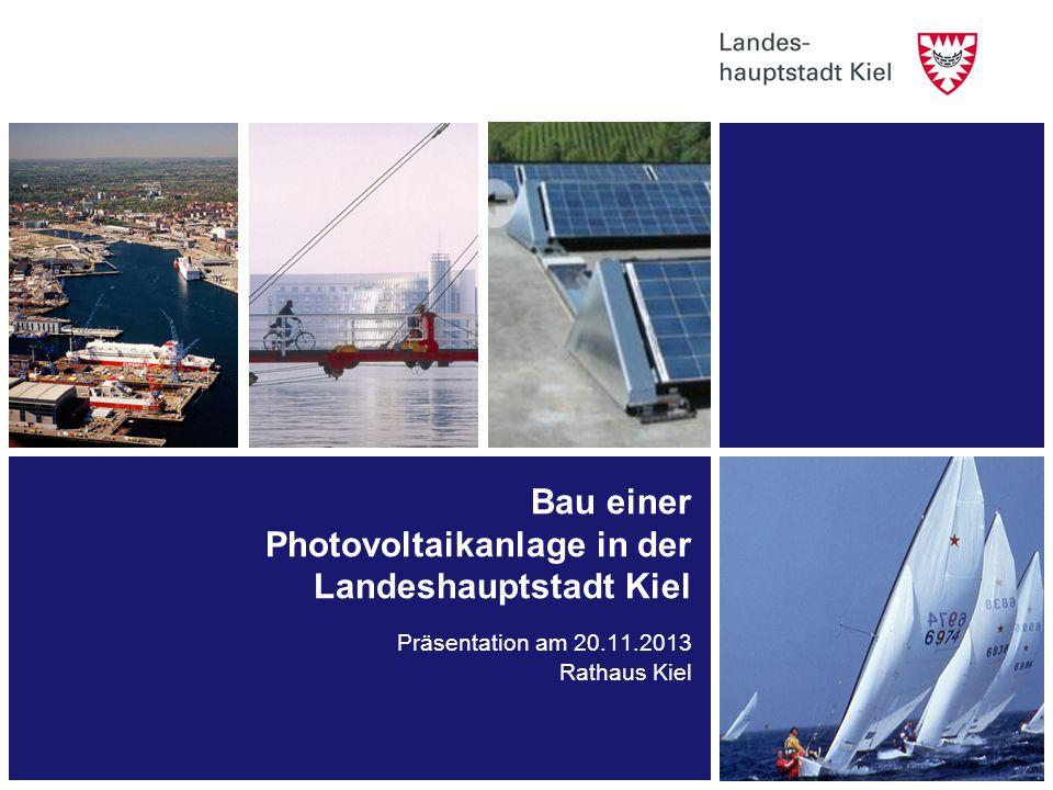Bau einer Photovoltaikanlage in der Landeshauptstadt Kiel Präsentation am 20.11.2013 Rathaus Kiel