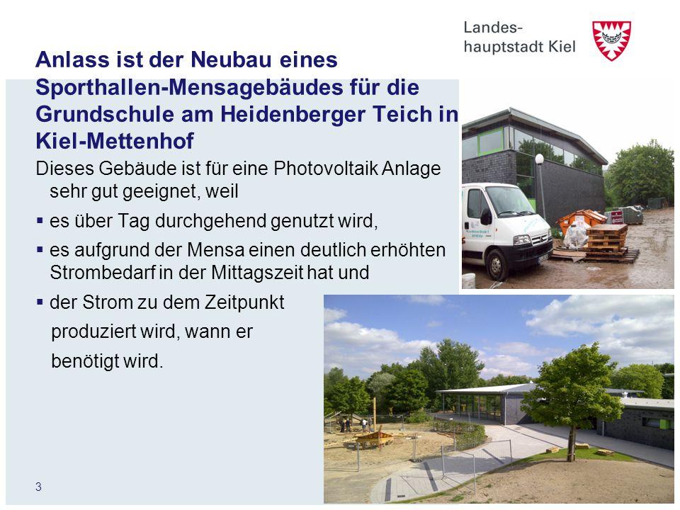 3 Anlass ist der Neubau eines Sporthallen-Mensagebäudes für die Grundschule am Heidenberger Teich in Kiel-Mettenhof Dieses Gebäude ist für eine Photov