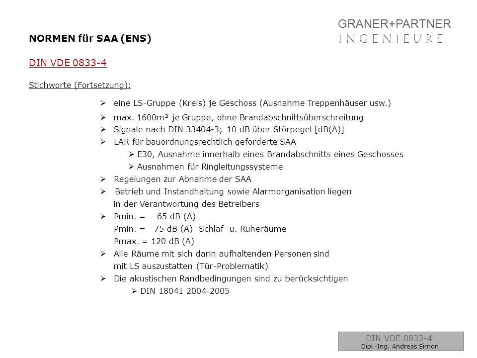 GRANER+PARTNER I N G E N I E U R EI N G E N I E U R E NORMEN für SAA (ENS) DIN VDE 0833-4 Stichworte (Fortsetzung):  eine LS-Gruppe (Kreis) je Gescho