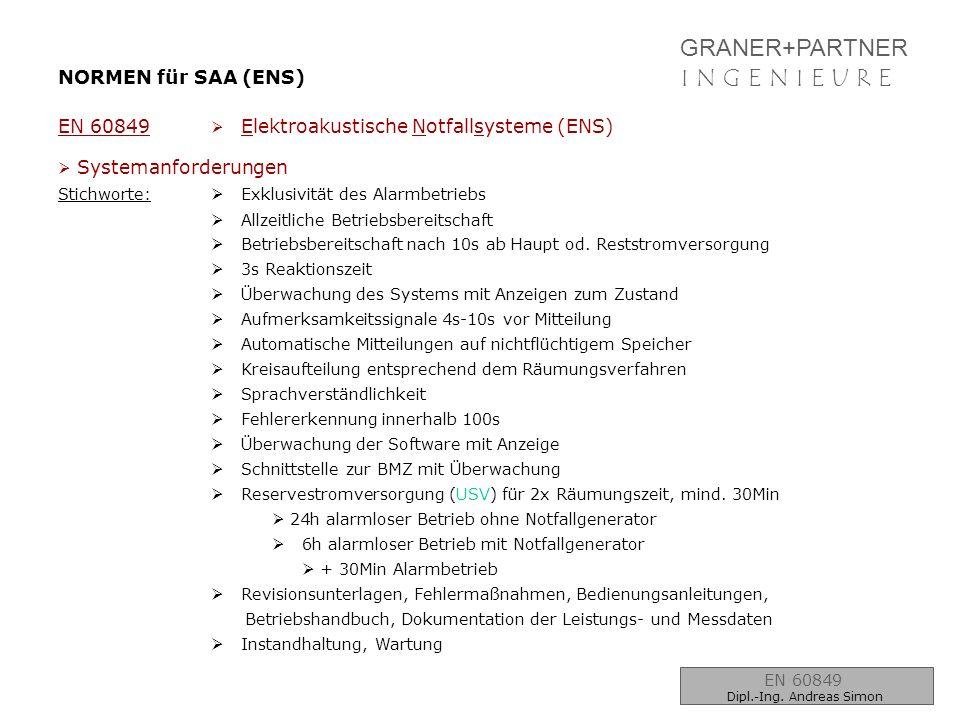 GRANER+PARTNER I N G E N I E U R EI N G E N I E U R E NORMEN für SAA (ENS) EN 60849  Elektroakustische Notfallsysteme (ENS)  Systemanforderungen Sti
