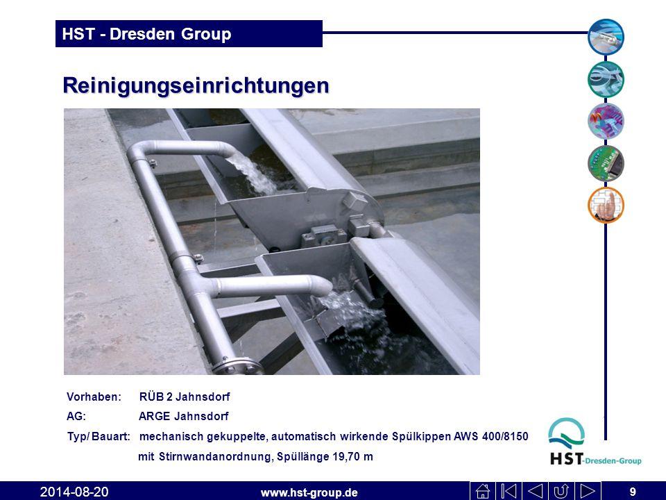 www.hst-group.de HST - Dresden Group Reinigungseinrichtungen 9 2014-08-20 Vorhaben: RÜB 2 Jahnsdorf AG: ARGE Jahnsdorf Typ/ Bauart: mechanisch gekuppelte, automatisch wirkende Spülkippen AWS 400/8150 mit Stirnwandanordnung, Spüllänge 19,70 m