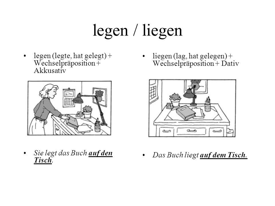 VERBS OF DIRECTION/LOCATION DESTINATIONLOCATION stellen - to place legen - to lay setzen - to set hängen - to hang stehen - to stand liegen - to lie s