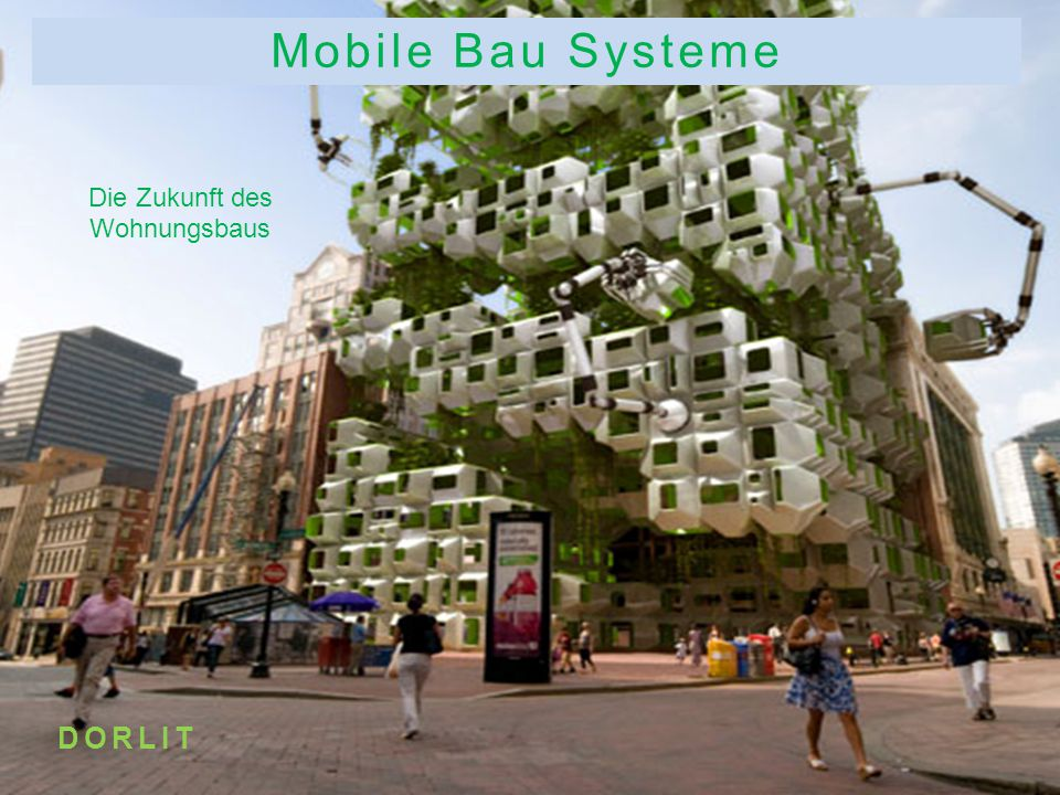 Mobile Bau Systeme DORLIT Die Zukunft des Wohnungsbaus