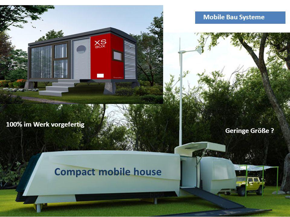 Compact mobile house Mobile Bau Systeme 100% im Werk vorgefertig Geringe Größe ?
