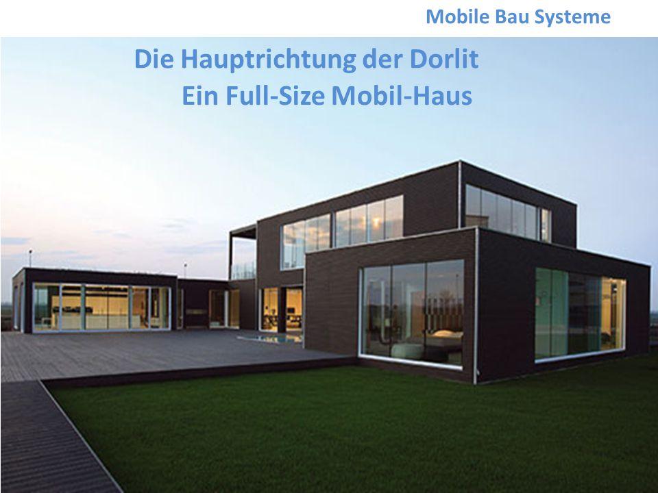 Ein Full-Size Mobil-Haus Die Hauptrichtung der Dorlit Mobile Bau Systeme