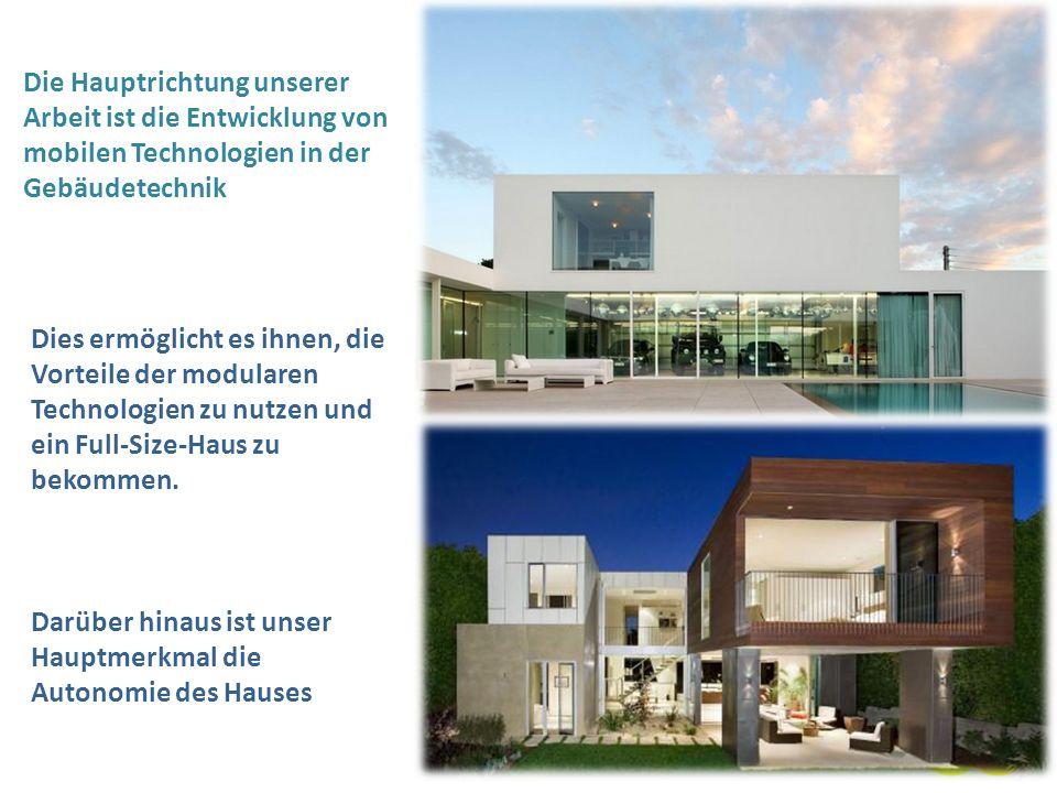 Die Hauptrichtung unserer Arbeit ist die Entwicklung von mobilen Technologien in der Gebäudetechnik A full-size Mobile House Dies ermöglicht es ihnen,