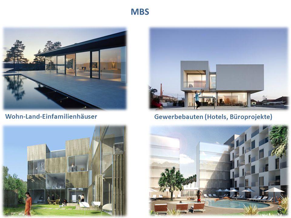 MBS Gewerbebauten (Hotels, Büroprojekte) Wohn-Land-Einfamilienhäuser
