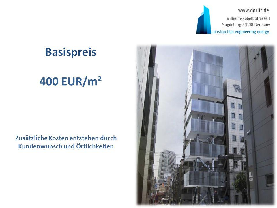 Basispreis 400 EUR/m² Zusätzliche Kosten entstehen durch Kundenwunsch und Örtlichkeiten