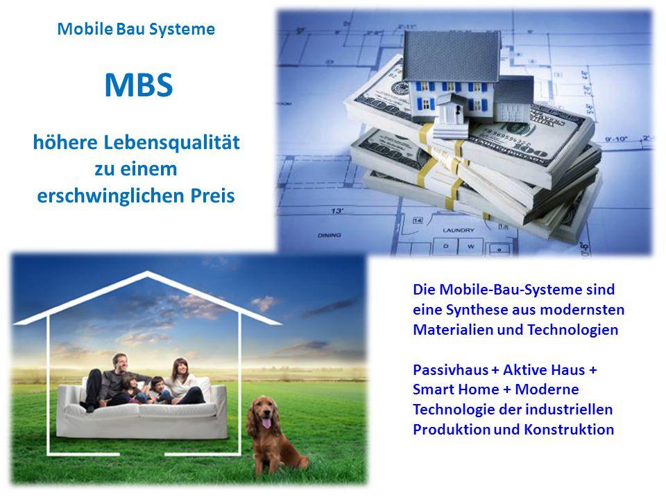 Die Mobile-Bau-Systeme sind eine Synthese aus modernsten Materialien und Technologien Passivhaus + Aktive Haus + Smart Home + Moderne Technologie der
